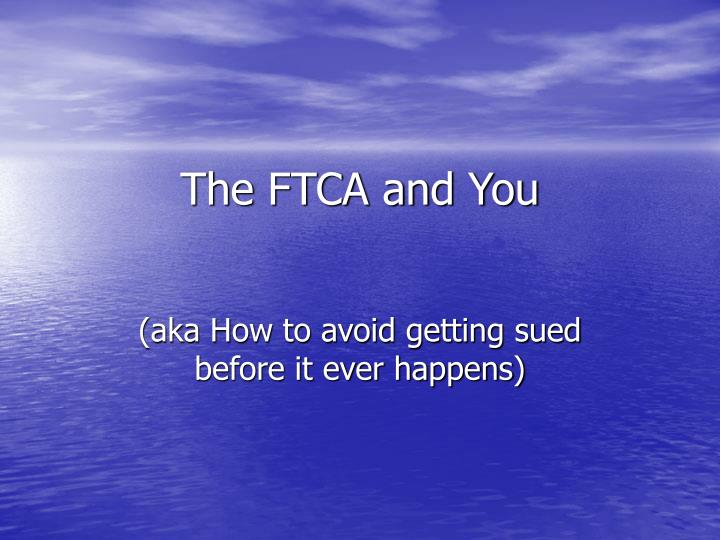 the ftca and you n.