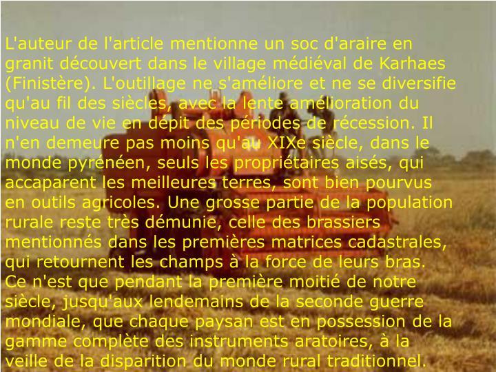 L'auteur de l'article mentionne un soc d'araire en granit découvert dans le village médiéval de Karhaes (Finistère).