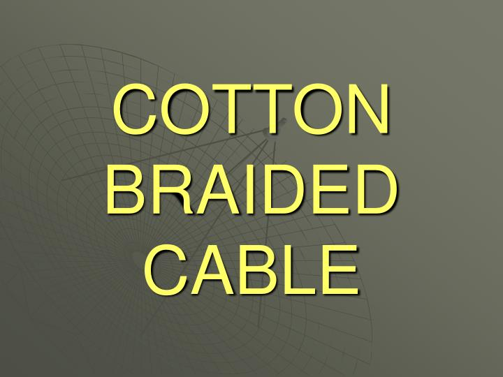 cotton braided cable n.