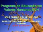 programa de educa o em valores humanos evh