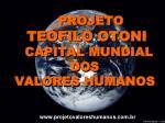 projeto te filo otoni capital mundial dos valores humanos
