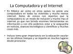 la computadora y el internet