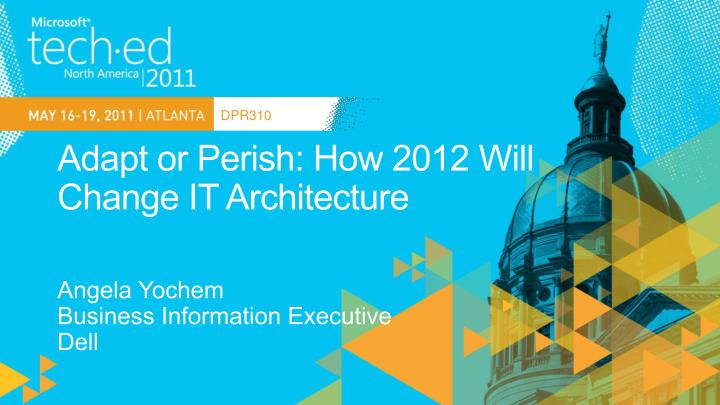 Adapt or perish how 2012 will change it architecture