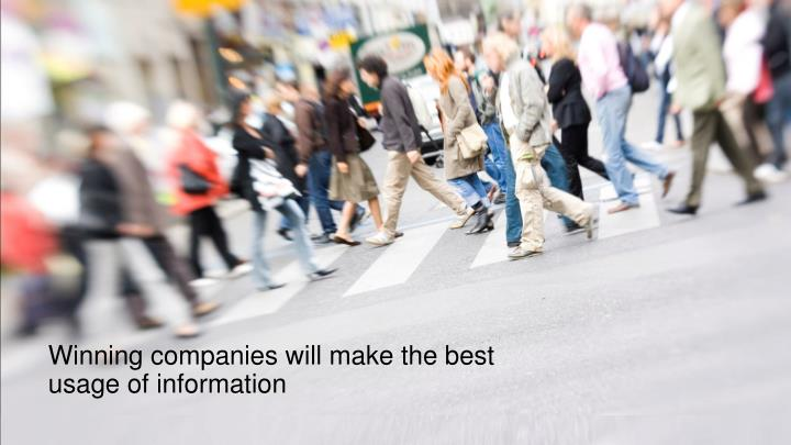 Winning companies will make the best usage of information