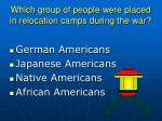 which group of people were placed in relocation camps during the war