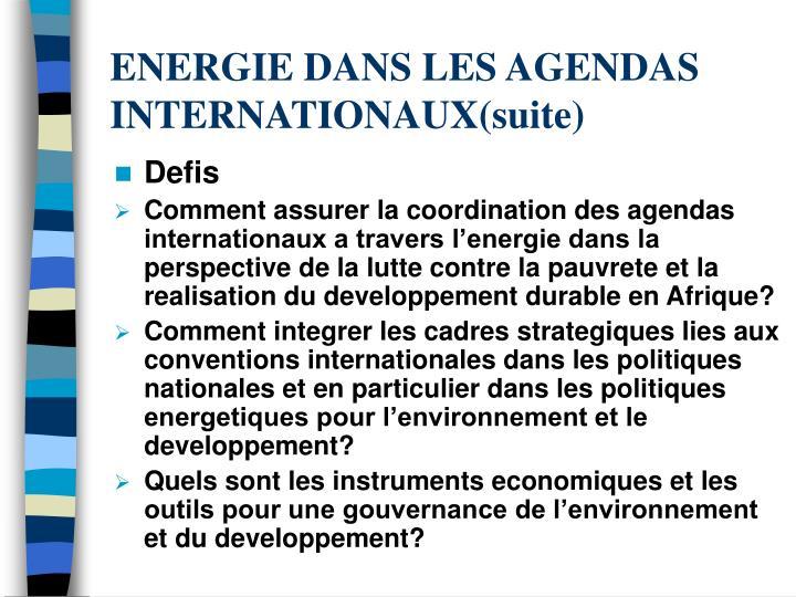 ENERGIE DANS LES AGENDAS INTERNATIONAUX(suite)
