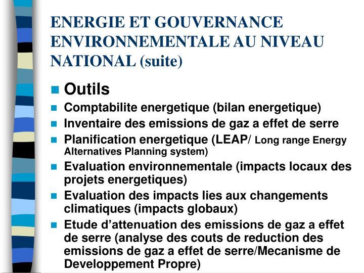 ENERGIE ET GOUVERNANCE ENVIRONNEMENTALE AU NIVEAU NATIONAL (suite)