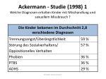 ackermann studie 1998 1 welche diagnosen erhalten kinder mit misshandlung und sexuellem missbrauch