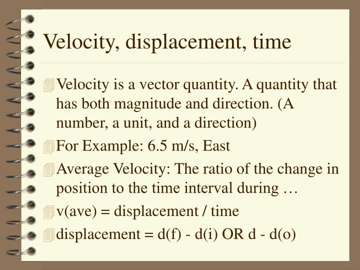 Velocity, displacement, time