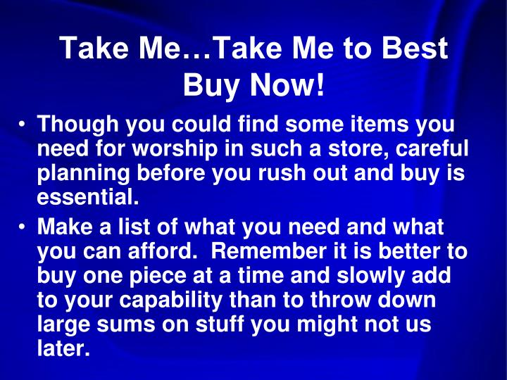 Take Me…Take Me to Best Buy Now!