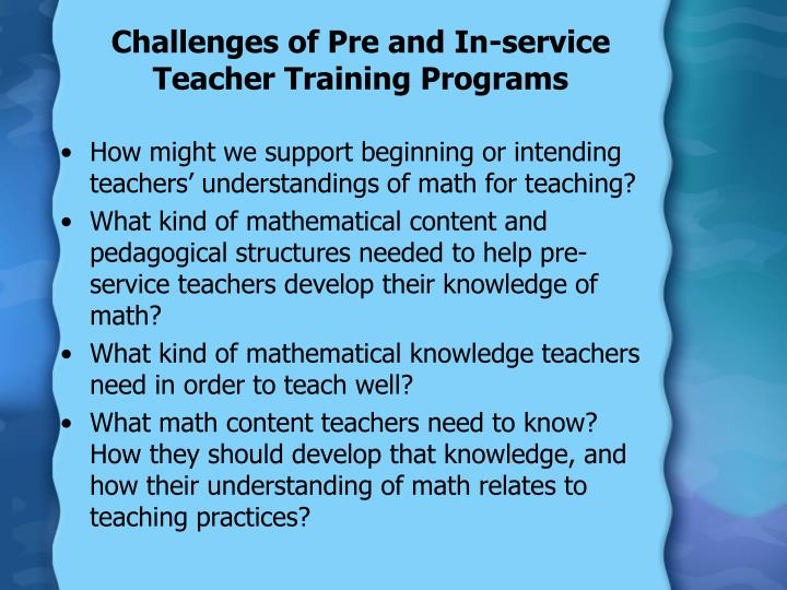 Challenges of Pre and In-service Teacher Training Programs