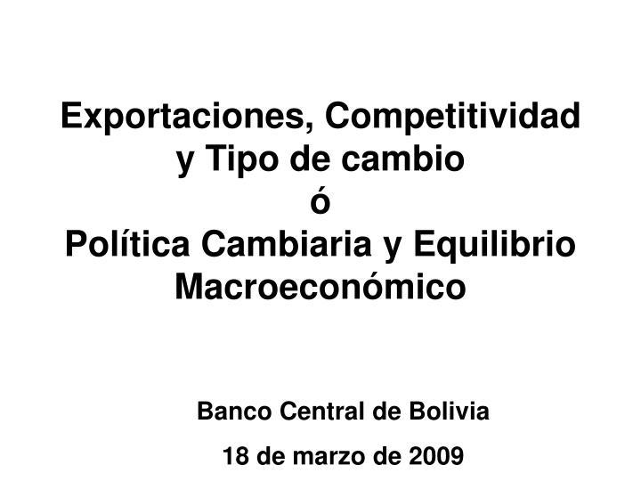exportaciones competitividad y tipo de cambio pol tica cambiaria y equilibrio macroecon mico n.