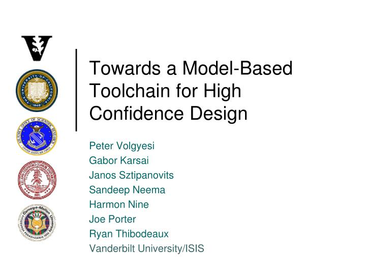 towards a model based toolchain for high confidence design n.