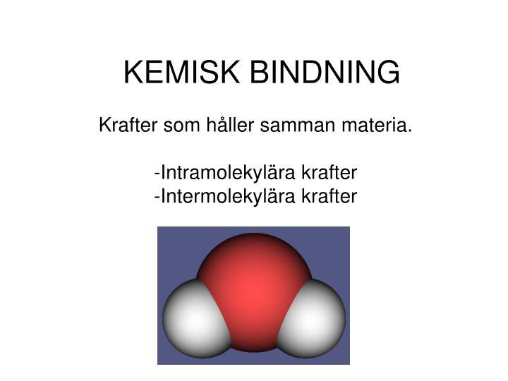 kemisk bindning n.