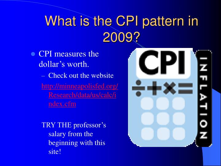 What is the CPI pattern in 2009?