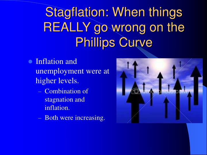 Stagflation: When things REALLY go wrong on the Phillips Curve