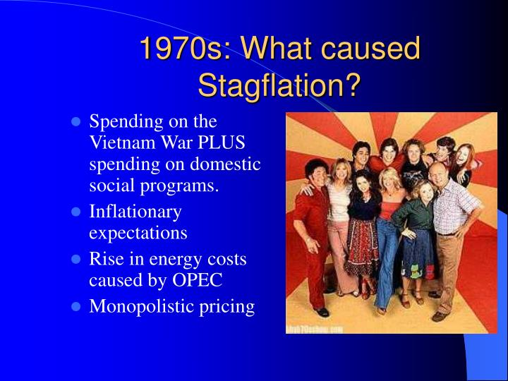 1970s: What caused Stagflation?