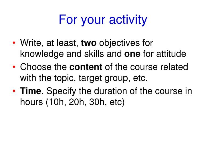 For your activity