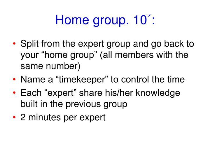 Home group. 10´: