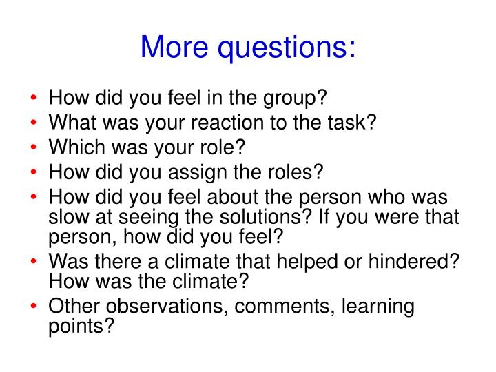 More questions: