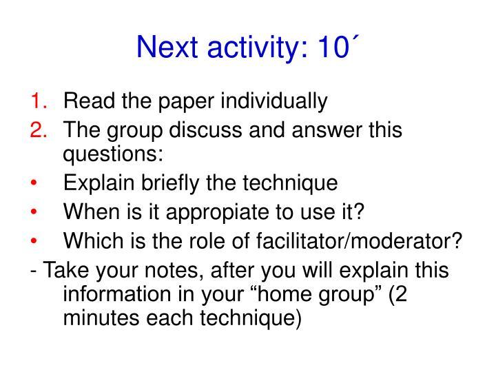 Next activity: 10´
