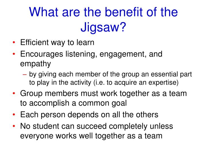 What are the benefit of the Jigsaw?