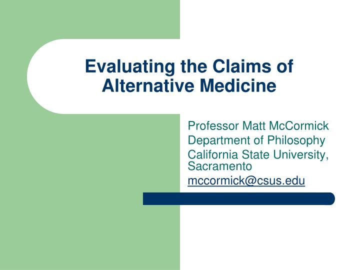 evaluating the claims of alternative medicine n.