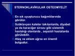 sternoklav kular osteomyel t