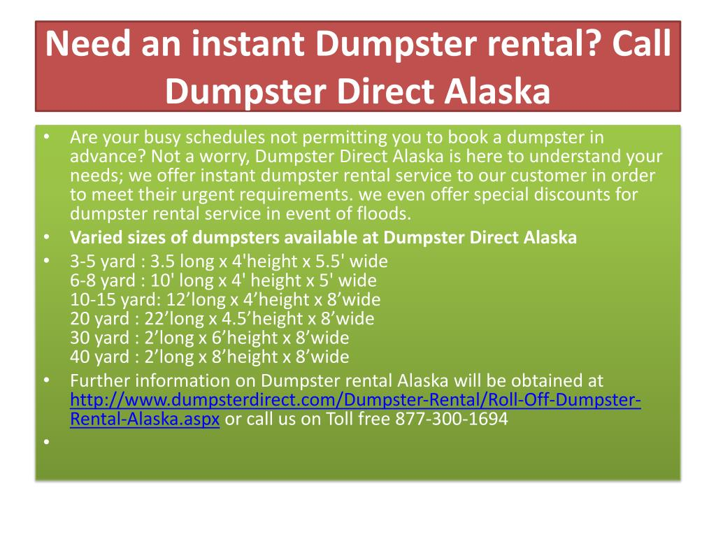 need an instant dumpster rental call dumpster direct alaska l.