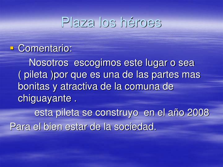 Plaza los h roes