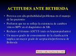 actitudes ante bethesda