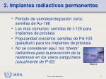 2 implantes radiactivos permanentes