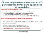 etude de pr valence infection vcjd par d tection prpsc dans appendices et amygdales
