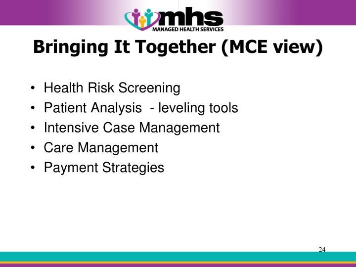 Bringing It Together (MCE view)