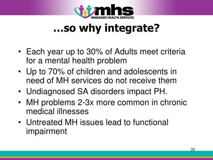 …so why integrate?
