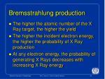 bremsstrahlung production