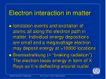 electron interaction in matter