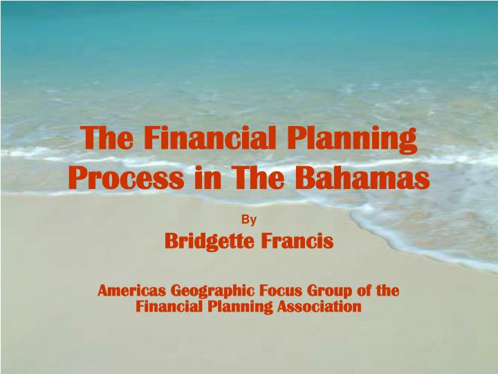the financial planning process in the bahamas n.