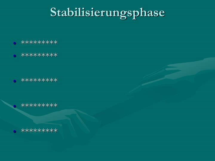 Stabilisierungsphase