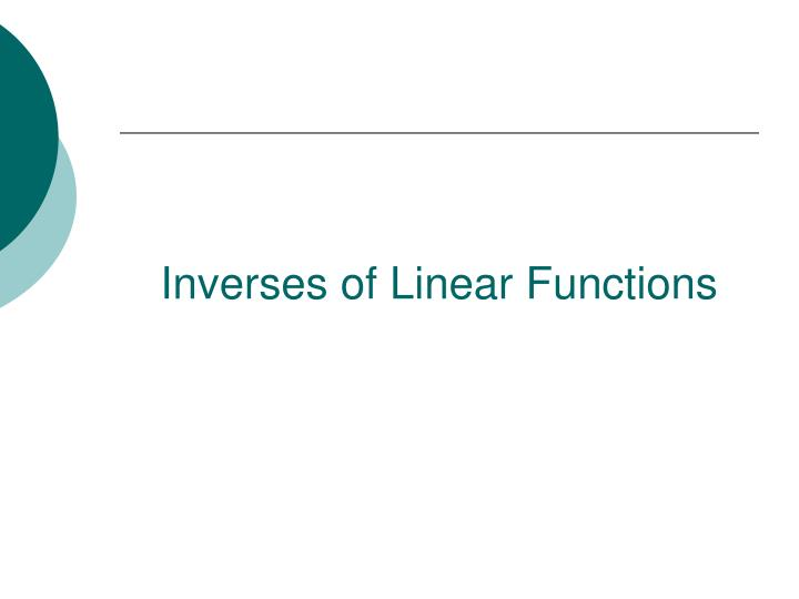Inverses of Linear Functions