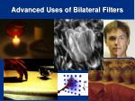 advanced uses of bilateral filters