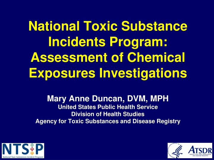 national toxic substance incidents program assessment of chemical exposures investigations n.