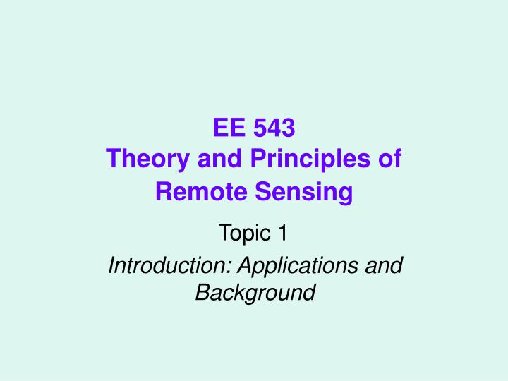 ee 543 theory and principles of remote sensing n.