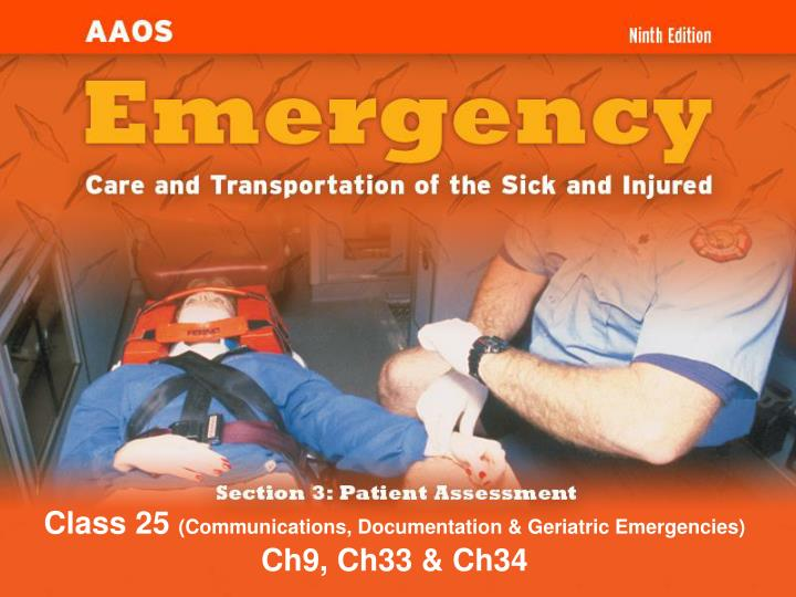 class 25 communications documentation geriatric emergencies ch9 ch33 ch34 n.