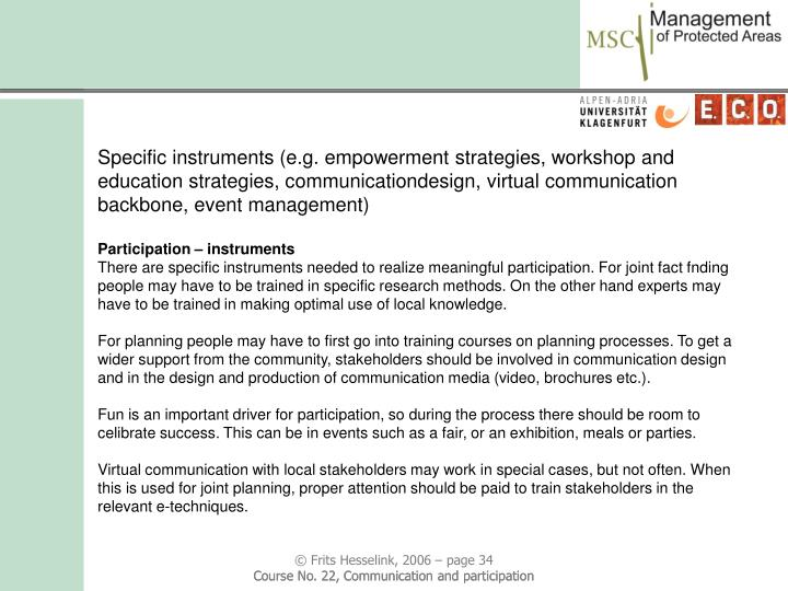 Specific instruments (e.g. empowerment strategies, workshop and education strategies, communicationdesign, virtual communication backbone, event management)