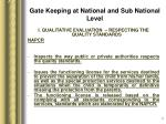 gate keeping at national and sub national level7