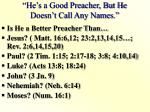 he s a good preacher but he doesn t call any names