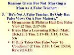 reasons given for not marking a man as a false teacher2