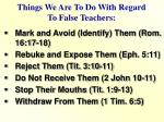 things we are to do with regard to false teachers