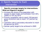 2 specify targets for each intervention